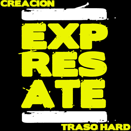 Exprésate  CREACION ft. TRASO HARD (Autor beat)