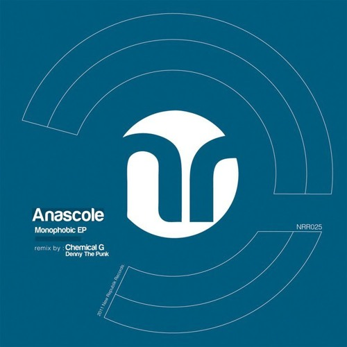 Anascole - Monophobic (Original Mix) (New Republik Records)