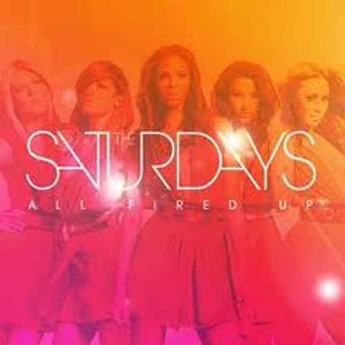 The Saturdays - All Fired Up [live]