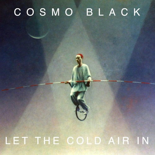 Cosmo Black - Let the Cold Air in (Emperor Machine Remix)