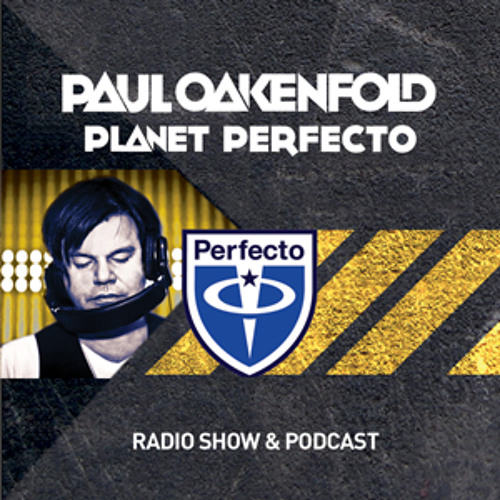 Planet Perfecto ft. Paul Oakenfold:  Radio Show 44