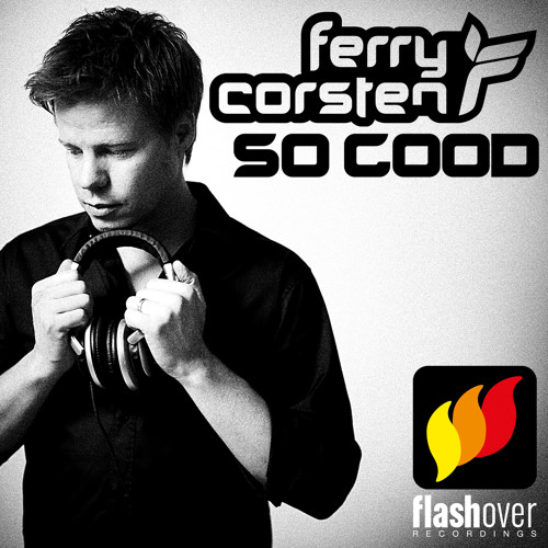 Ferry Corsten - So Good
