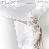 Zola Jesus - Seekir