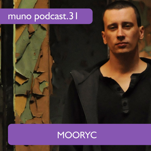 Muno Podcast 31 - Mooryc