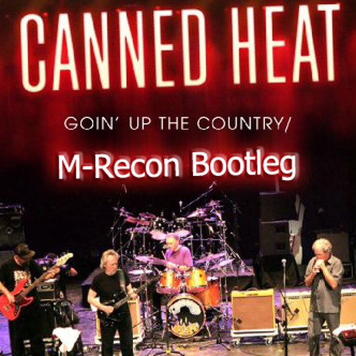Canned Heat - Going up The Country (M-Recon bootleg)