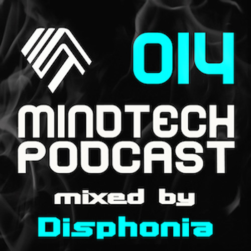 Mindtech Podcast - 014 mixed by Disphonia