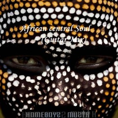 Central african soul (Guitar mix) by Homeboyz Muzik