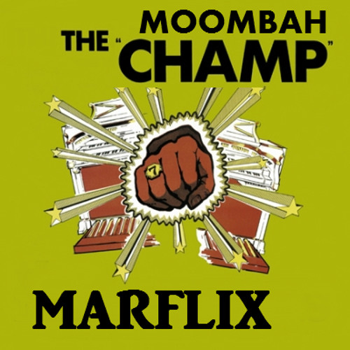 The Moombah Champ
