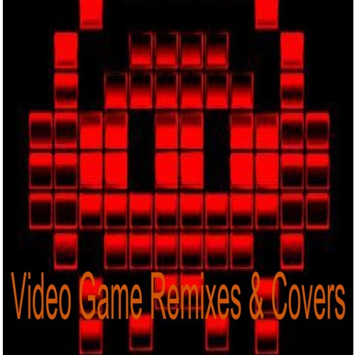 Video Game Remixes & Cover Songs