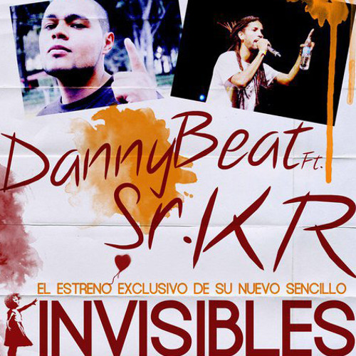 Invisibles, Danny Beat Ft. Sr. K.R.