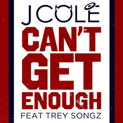 Can't Get Enough ft. Trey Songz [Clean]