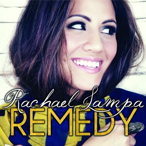 Rachael Lampa - Remedy (AC Radio Single Mix) 2011