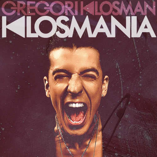 Gregori Klosman presents KLOSMANIA - Episode 04