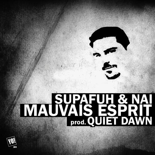 Supafuh & Nai x Mauvais Esprit [Prod Quiet Dawn]