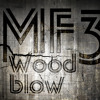 MF3 - Wood Blow (Preview V2)