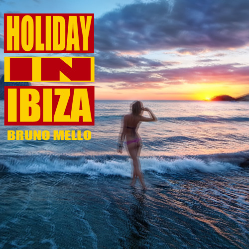 Holiday in Ibiza - Bruno Mello (original)