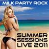 MILK PARTY ROCK LIVE DEMO QUICK MIX
