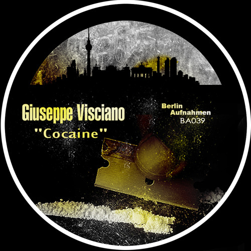 Giuseppe Visciano - Cocaine (CUT Preview) // Berlin Aufnahmen Rec
