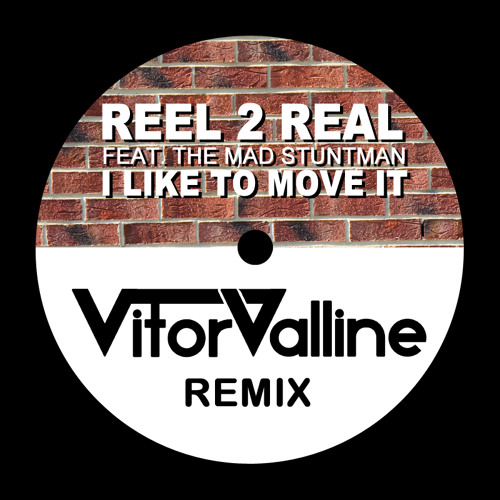 Reel 2 Real - I Like To Move It (Vitor Valline Rmx)