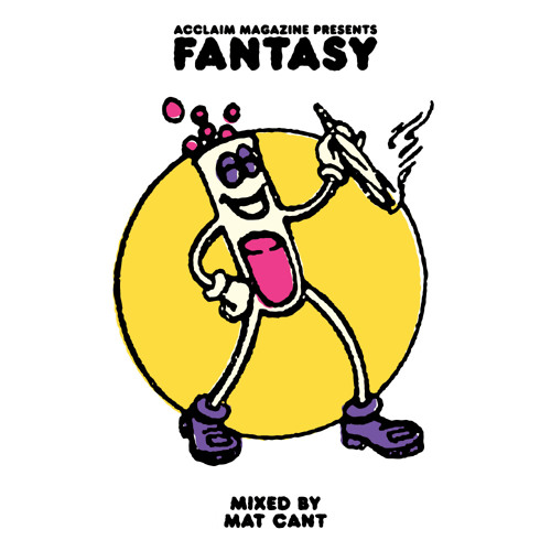 Mat Cant - Fantasy Mixtape (Presented By ACCLAIM Magazine)