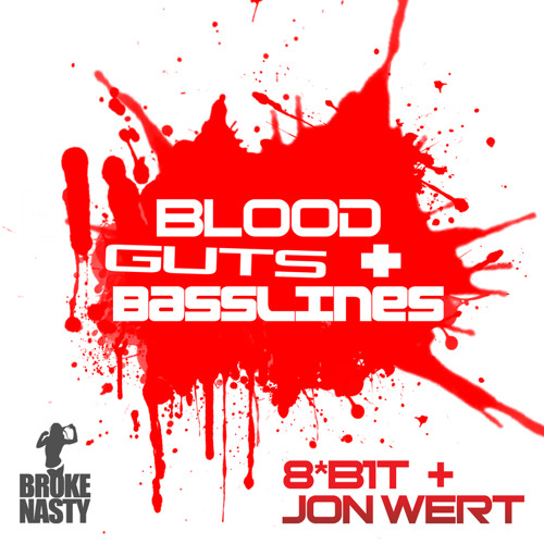 8*B1T + Jon Wert - Blood Guts & Basslines