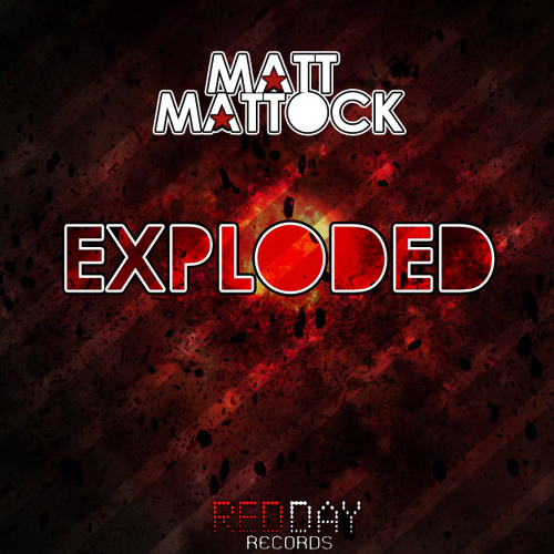 Matt Mattock - Exploded (Original Mix) @ RED DAY RECORDS