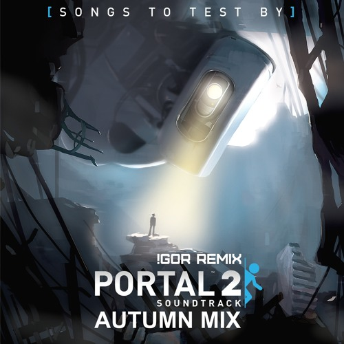 Portal2 - Autumn Tribute (BEZZ Remix)