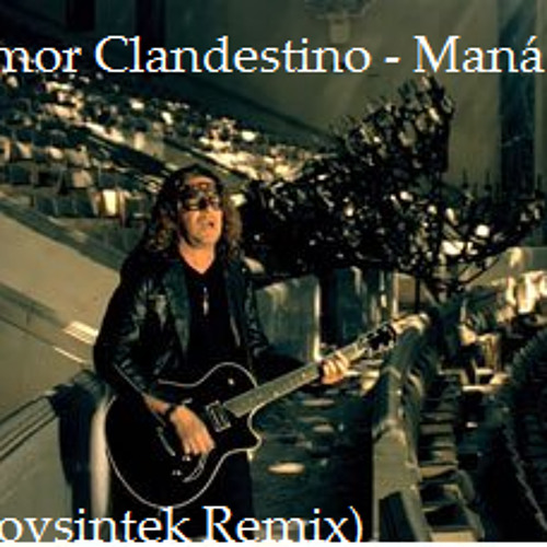 Amor Clandestino - Mana (BoySintek Remix)