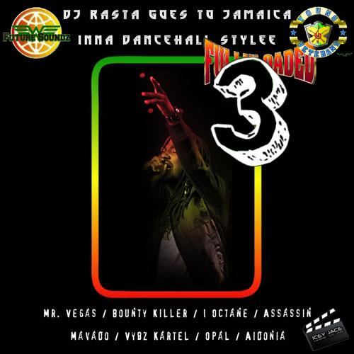 Dj Rasta Goes To Jamaica Inna Dancehall Stylee 3 Fully Loaded Edition