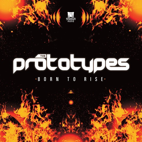 The Prototypes - Born to Rise