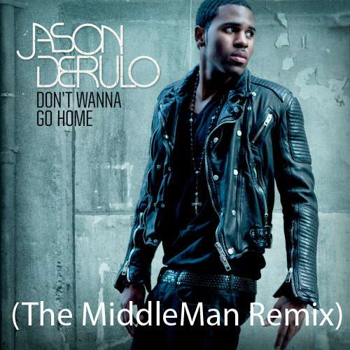 Jason Derulo - Don't Wanna Go Home (The MiddleMan Remix)