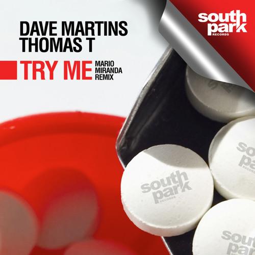 Dave Martins & Thomas T - TRY ME -  (Mario Miranda Remix) - Southpark Records