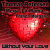 Thomas Petersen vs. Mega 'Lo Mania - Without Your Love (Accuface High Energy Remix Edit)