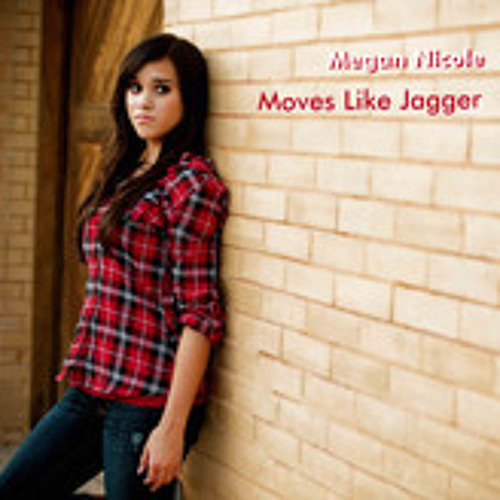 Moves Like Jagger - Megan Nicole