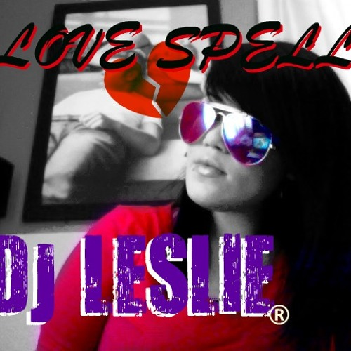 LOVE SPELL (RNB MIX) DJLESLIE CAVAZOS