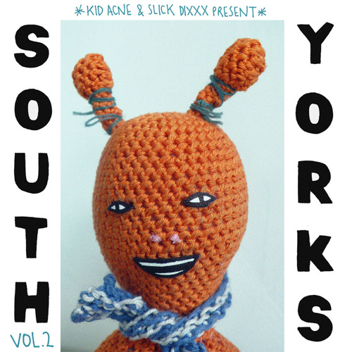 Kid Acne & Slick Dixxx - South Yorks Vol.2 Mixtape