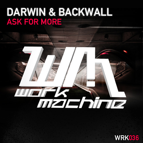 Darwin & Backwall - Ask For More (Alex Sayz Remix)