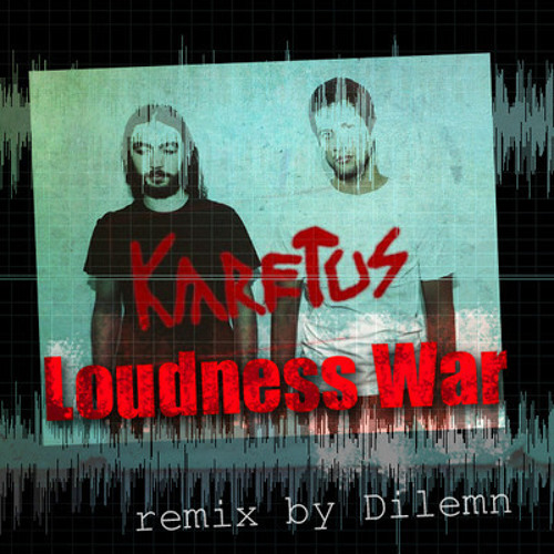 Karetus - Loudness War (Dilemn Remix)
