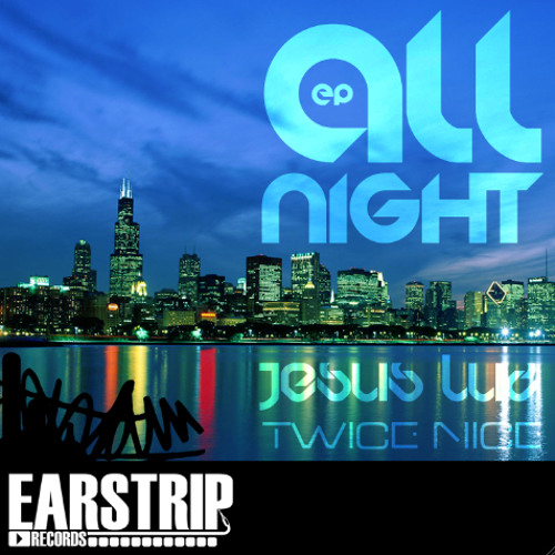 Jesus Luz & Twice Nice - All Night ( Original Mix )