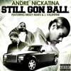 Andre Nickatina - Still Gon Ball (f. Messy Marv & J. Valentine)