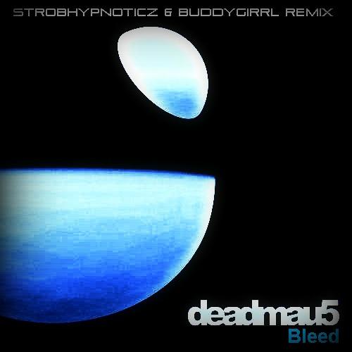 Deadmau5 - Bleed (StrobeHypnoticz & Buddygirrl Remix)