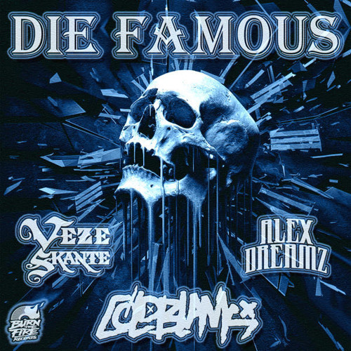 Cold Blank feat. Veze Skank_ Die Famous (FS_Reid Speed Remix) (Burn The Fire)