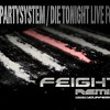 INNERPARTYSYSTEM - DIE TONIGHT LIVE FOREVER (FEIGHT RMX)