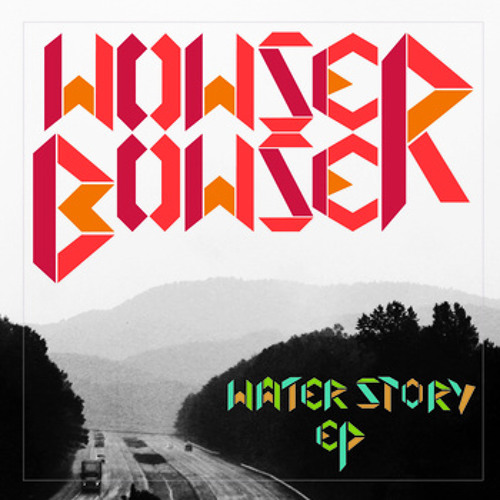 Wowser Bowser - Water Story (Single)