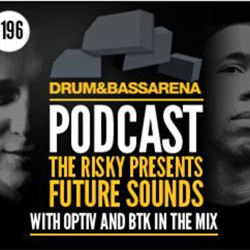 Optiv & BTK Mix @ DNBA Podcast with Risky (#196)
