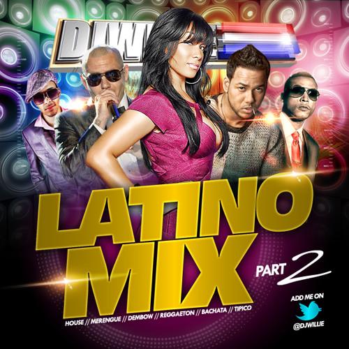 DJ WILLIE - LATINO MIX PART 2 --> instagram @djwillienyc