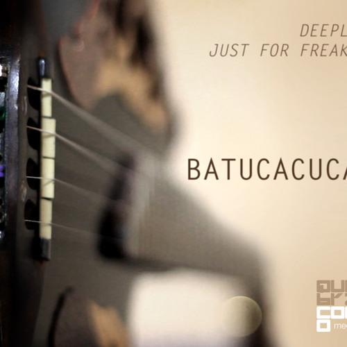 Batucacuca - Just for Freaks