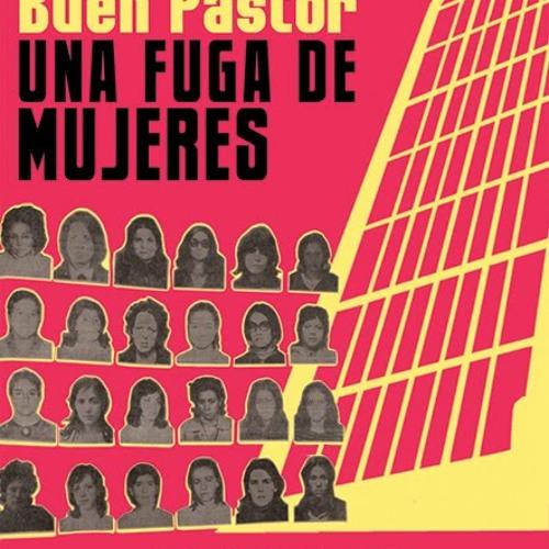 Buen Pastor, una fuga de mujeres + Lucia Torres