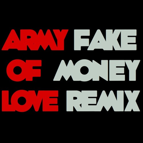 Army of Love (Fake Money Dubstep Remix)