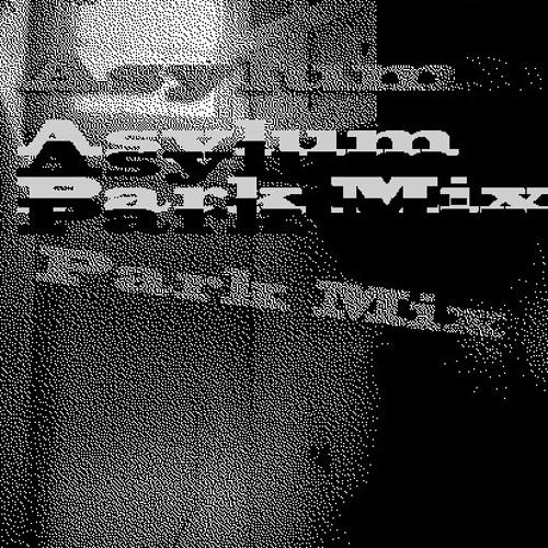 Dubsmith Asylum Park Mix